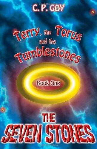 The Seven Stones: Book 1 (Terry, the Torus and the Tumblestones)
