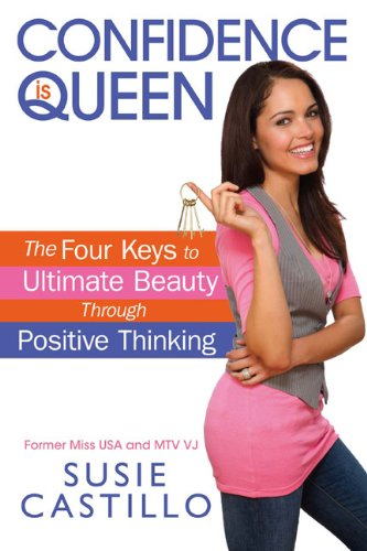 Search : Confidence is Queen: The Four Keys to Ultimate Beauty Through Positive Thinking
