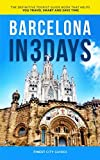 Barcelona in 3 Days: The Definitive Tourist Guide Book That Helps You Travel Smart and Save Time