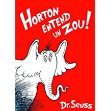 Horton Entend un Zou!: The French Edition of Horton Hears a Who!