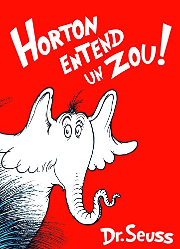 Horton Entend un Zou!: The French Edition of Horton Hears a Who! by Ulysses Press