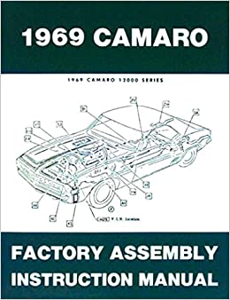 Book A MUST FOR OWNERS, MECHANICS & RESTORERS - THE 1969 CHEVROLET CAMARO FACTORY ASSEMBLY INSTRUCTION MANUAL Covers Standard Camaro, Coupe, Z/28, Rally Sport, RS, Super Sport, SS, LT, Convertible. CHEVY 69