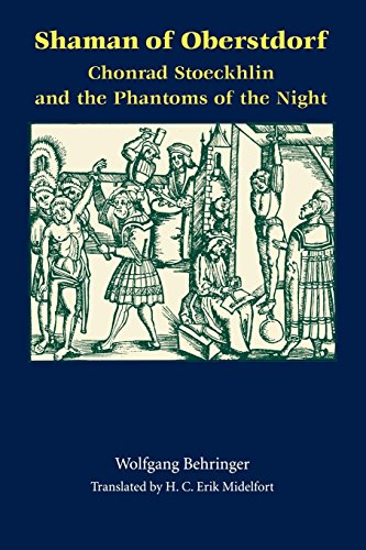 Shaman of Oberstdorf: Chonrad Stoeckhlin and the Phantoms of the Night (Studies in Early Modern German History) (Phantom Shanghai)