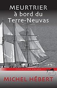 Meurtrier à bord du Terre-Neuvas par Michel Hébert