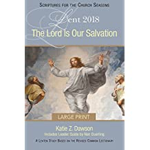 Lord Is Our Salvation, The Large Print: A Lenten Study Based on the Revised Common Lectionary