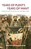 Years of Plenty, Years of Want: France and the Legacy of the Great War, Benjamin Franklin Martin, 0875804683