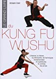 Image de Le grand livre du Kung Fu Wushu (French Edition)