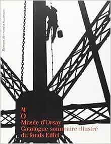 Catalogue sommaire illustré du fonds Eiffel: Catalogue (French