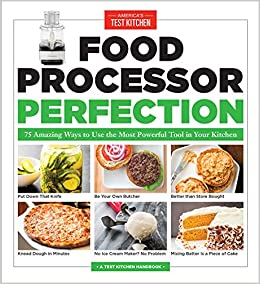 food processor perfection 75 amazing ways to use the most powerful
