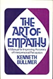 img - for The Art of Empathy: A Manual for Improving Accuracy of Interpersonal Perception by Kenneth Bullmer (1975-06-03) book / textbook / text book