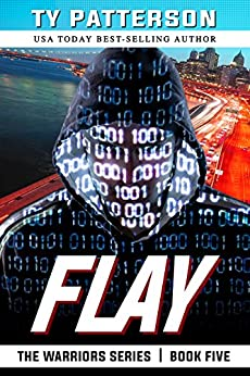 Flay (Warriors Series of Crime Action Thrillers Book 5) by [Patterson, Ty]