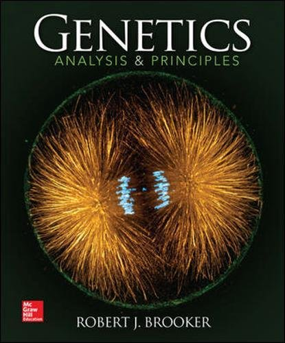Genetics: Analysis and Principles by Robert Brooker