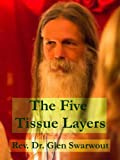 The Five Tissue Layers