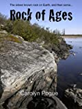 img - for Rock of Ages: The oldest rock on Earth, and then some... book / textbook / text book