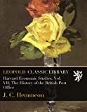 img - for Harvard Economic Studies. Vol. VII; The History of the British Post Office book / textbook / text book