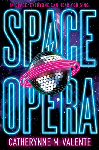 Space Opera by [Valente, Catherynne M.]