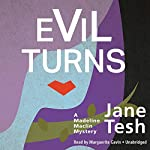 Evil Turns: A Madeline Maclin Mystery, Book 5   Jane Tesh