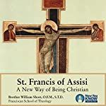 St. Francis of Assisi: A New Way of Being Christian | Br. William Short OFM STL STD