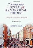 Contemporary Social and Sociological Theory : Visualizing Social Worlds, Allan, Kenneth, 141299277X