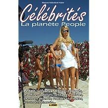 Célébrités - La planète People (Un monde fou fou fou ! t. 7) (French Edition)