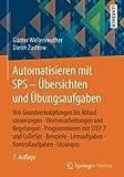 Automatisieren mit SPS - Übersichten und Übungsaufgaben: Von Grundverknüpfungen bis Ablaufsteuerungen, Wortverarbeitungen und Regelungen, ... Lernaufgaben, Kontrollaufgaben, Lösungen
