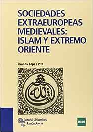 Sociedades extraeuropeas medievales: Islam y Extremo