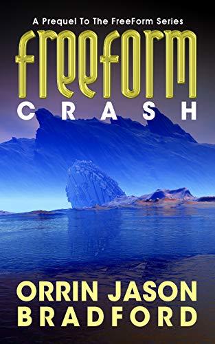 Crash: A Prequel to the FreeForm Series