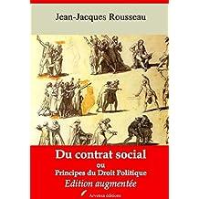 Du contrat social ou Principes du droit politique | Edition intégrale et augmentée: Nouvelle édition 2019 sans DRM (French Edition)
