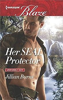 Her SEAL Protector (Uniformly Hot!) by [Burns, Jillian]