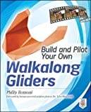 Search : Build and Pilot Your Own Walkalong Gliders (Build Your Own)