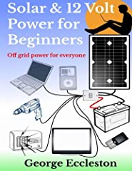 Know nothing about 12 volt power & solar panels? Then this is the right book for you! Learn how to power laptops, TV's, fans, power tools, DVD's, music, mobile phones and so much more straight from a power supply that you built. From comp...