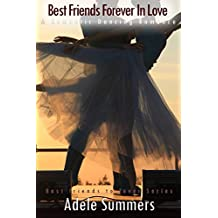 Best Friends Forever In Love: A Romantic Dancing Romance (Best friends to Lover Series Book 3)