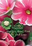 Marder, Rose, Fink und Laus: Meine Garten-WG