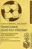img - for Gemeinsam sind wir sta rker: Selbsthilfegruppen und Gesundheit : Selbstdarstellungen, Analysen, Forschungsergebnisse (Magazin Brennpunkte) (German Edition) book / textbook / text book