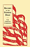 Record of the Federal Dead, U. S. Christian Commission Staff, 1556133448