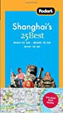 Fodor's Shanghai's 25 Best, 3rd Edition, Fodor's Travel Publications, Inc. Staff, 1400003962