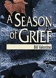 A Season of Grief, Bill Valentine, 156023573X