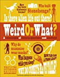 Weird or What?, DK Publishing, 1465427627