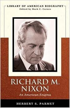 Book Richard M. Nixon: An American Enigma (Library of American Biography Series) by Herbert S. Parmet (2007-11-08)