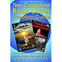 The Complete Book Cover Creation Guide: What Makes a Good Cover and How to Create Your Own For FREE