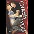 Crash into You (Pushing the Limits Book 3)