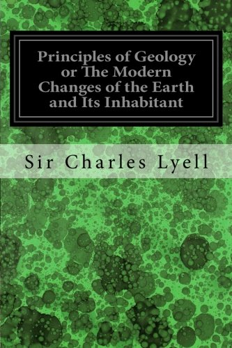 Principles of Geology or The Modern Changes of the Earth and Its Inhabitant: Considered as Illustrative of Geology: Illustrated pdf epub