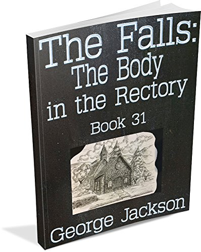 The Falls: The Body in the Rectory: Book 31 (The Falls small town mystery series) by [Jackson, George]