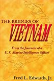 The Bridges of Vietnam: From the Journals of a U.S. Marine Intelligence Officer