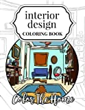 Interior Design Coloring Book: Color The Home