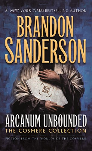 - Arcanum Unbounded: The Cosmere Collection