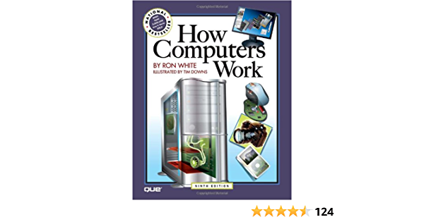 How Computers Work: Amazon.es: White, Ron, Downs, Timothy ...