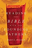 "Daniel Dreisbach, ""Reading the Bible with the Founding Fathers"" (Oxford UP, 2016)"