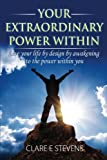 Your Extraordinary Power Within, Clare Stevens, 1492307181