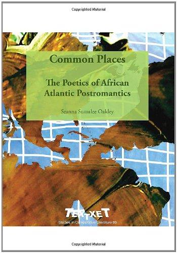 Common Places: The Poetics of African Atlantic Postromantics. (Textxet Studies in Comparative Literature)